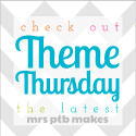 Theme Thursdays on mrs ptb makes
